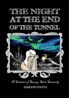 The Night at the End of the Tunnel (Short Stories)